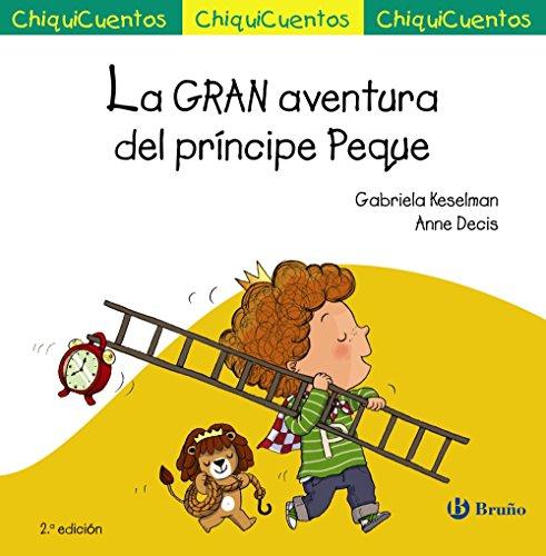 9788469606049: La GRAN aventura del príncipe Peque (Castellano - A Partir De 3 Años - Cuentos - Chiquicuentos)