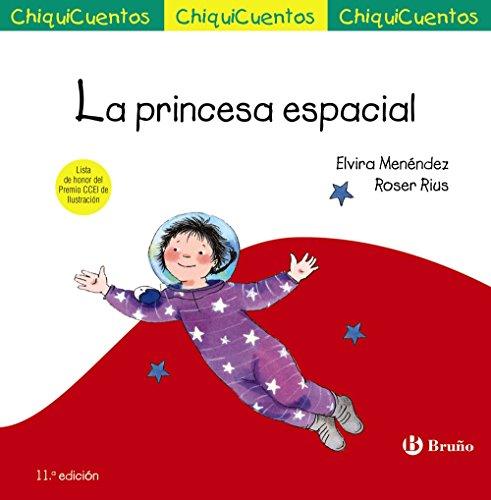 9788469606094: La princesa espacial (Castellano - A Partir De 3 Años - Cuentos - Chiquicuentos)
