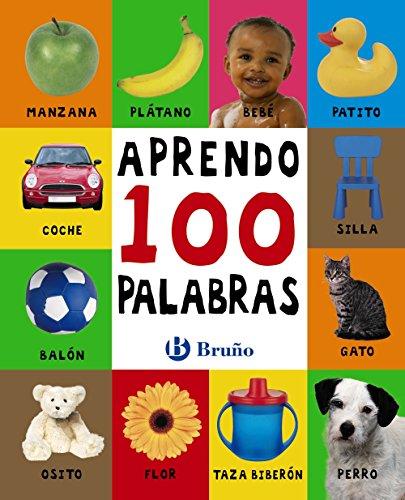 9788469606445: Aprendo 100 palabras (Castellano - A Partir De 0 Años - Proyecto De 0 A 3 Años - Libros Lógicos)