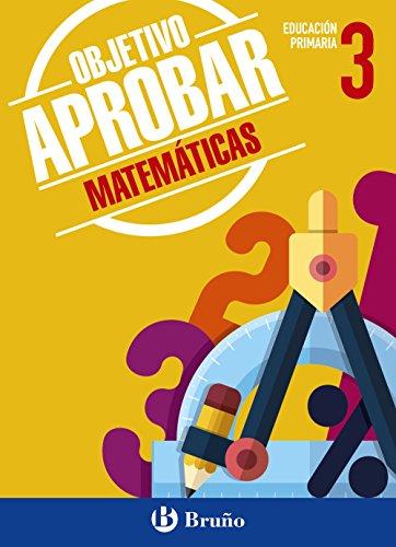 Objetivo aprobar, matemáticas, 3 Educación Primaria. Cuaderno: Albert Roig I