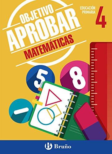 Objetivo aprobar matemáticas 4 primaria : 4: Albert Roig I