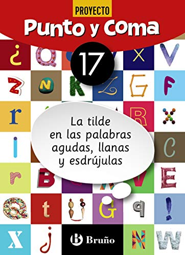 9788469618202: Punto y Coma Lengua 17 La tilde en las palabras agudas, llanas y esdrújulas (Castellano - Material Complementario - Cuadernos De Lengua Primaria)