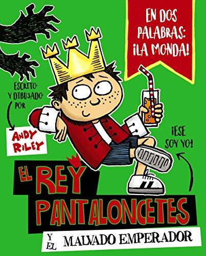 9788469621028: El rey Pantaloncetes y el malvado emperador (Castellano - A PARTIR DE 6 AÑOS - PERSONAJES Y SERIES - El rey Pantaloncetes)
