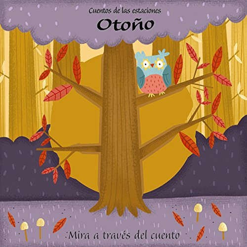9788469622674: Cuentos de las estaciones. Otoño (Castellano - A Partir De 0 Años - Proyecto De 0 A 3 Años - Libros Manipulativos)