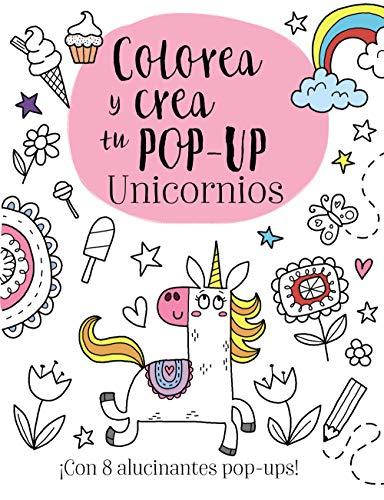 9788469626009: Colorea y crea tu pop-up. Unicornios (Castellano - A Partir De 3 Años - Manipulativos (Libros Para Tocar, Jugar Y Pintar), Pop-Ups - Otros Libros)