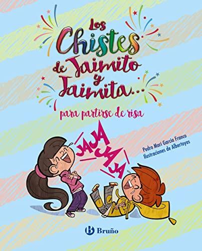 9788469627297: Los chistes de Jaimito y Jaimita... para partirse de risa (Castellano - A Partir De 6 Años - Libros Didácticos - Juegos Y Pasatiempos)
