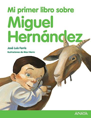 Mi Primer Libro Sobre Miguel Hernandez: Ferris, Jose Luis