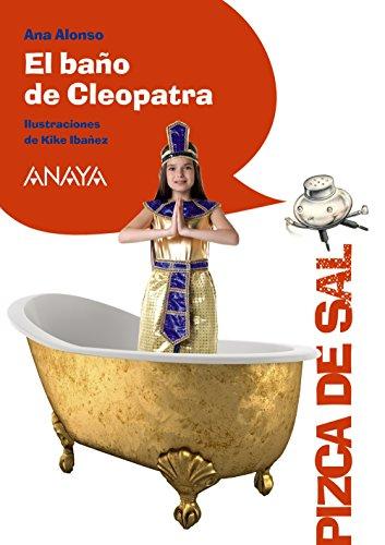 El baño de Cleopatra (Paperback): Ana Isabel Conejo