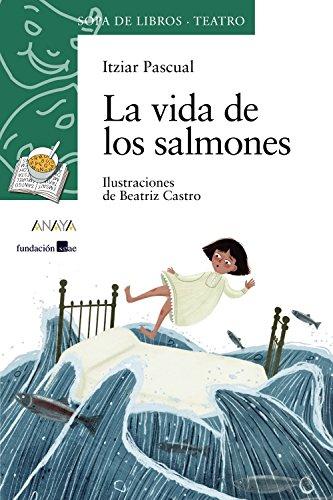 9788469808740: La vida de los salmones (Literatura Infantil (6-11 Años) - Sopa De Libros (Teatro))