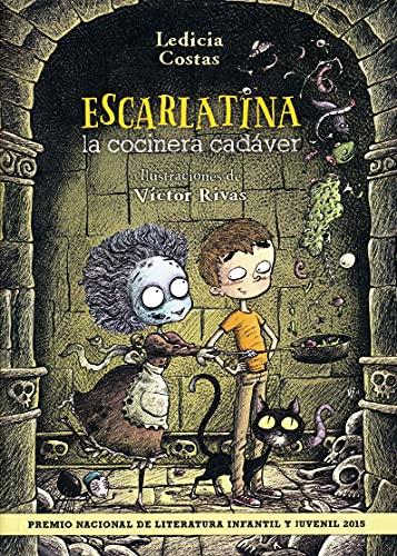 9788469808955: Escarlatina, la cocinera cadáver (LITERATURA INFANTIL (6-11 años) - Narrativa infantil)