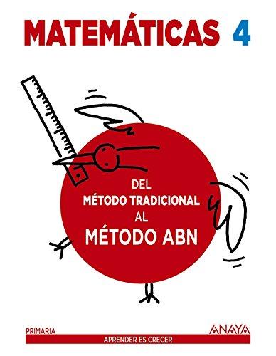 9788469815618: Matemáticas 4. Método ABN. Del método tradicional al método ABN. - 9788469815618