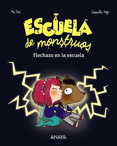 9788469833810: Escuela de monstruos. Flechazo en la escuela (Literatura Infantil (6-11 Años) - Narrativa Infantil)