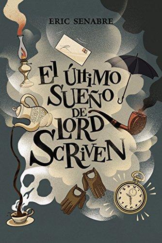 9788469834961: El último sueño de lord Scriven (Literatura Juvenil (A Partir De 12 Años) - Narrativa Juvenil)