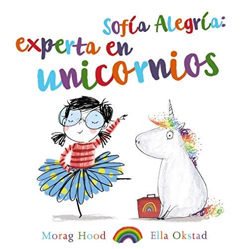 9788469847398: Sofía Alegría: experta en unicornios (PRIMEROS LECTORES (1-5 años) - Álbum ilustrado)