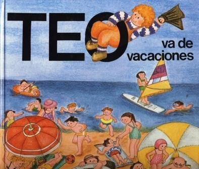 9788469901793: Teo va de vacaciones (Colección Teo descubre el mundo)
