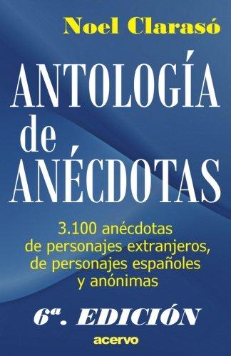 9788470020032: Antologia de Anecdotas: 3100 anecdotas de personajes extranjeros, de personajes españoles y anonimas (Spanish Edition)