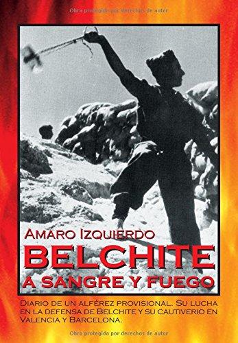9788470021442: Belchite A Sangre Y Fuego