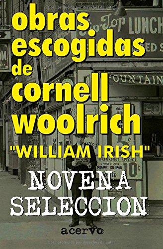 9788470021510: Obras Escogidas de Cornell Woolrich: Novena Seleccion (Spanish Edition)