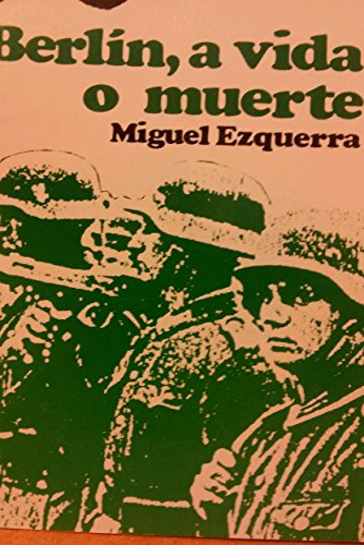9788470021800: Berlin, a vida o meurte (Coleccion El Libro blanco de la historia) (Spanish Edition)