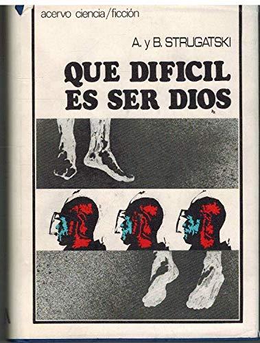 9788470021879: Que dificil es ser dios