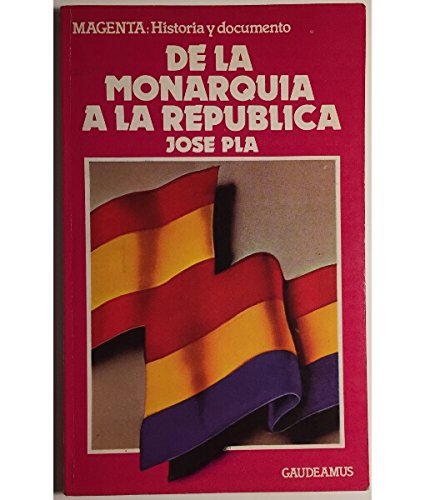 9788470022272: De la monarquia a la republica (Historia y documento) (Spanish Edition)