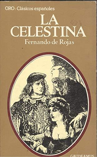 9788470022302: La Celestina: Tragicomedia de Calixto y Melibea (Coleccion Gaudeamos ; 10 : Clasicos espanoles) (Spanish Edition)
