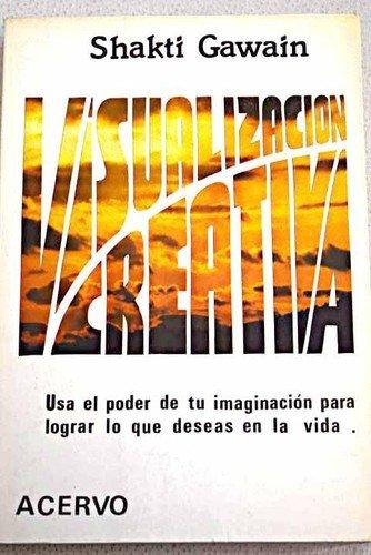 9788470023736: VISUALIZACIÓN CREATIVA (Barcelona, 1984) Usa el poder de tu imaginación para lograr lo que deseas en la vida