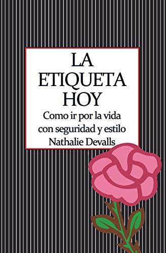 9788470023880: La etiqueta, hoy: Como ir por la vida con seguridad y estilo (Spanish Edition)