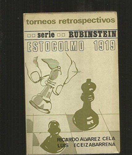 Estocolmo 1919 y Match Rubinstein-Bogoljubow 1920: Cela,Ricardo Alvarez und