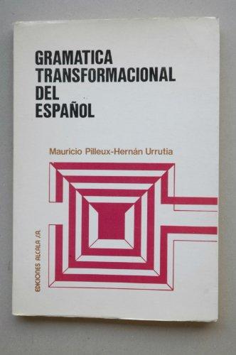 Gramatica transformacional del espanol (teoria y practica): Pilleux y Hernan