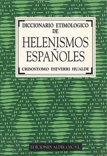 9788470090721: Diccionario etimologico de helenismos españoles