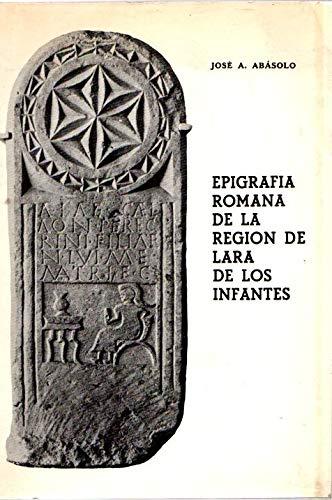 9788470091414: Epigrafia romana de la region de Lara de los infantes