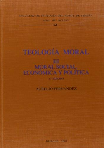 9788470093807: TEOLOGIA MORAL TOMO III MORAL SOCIAL ECONOMICA Y POLITICA