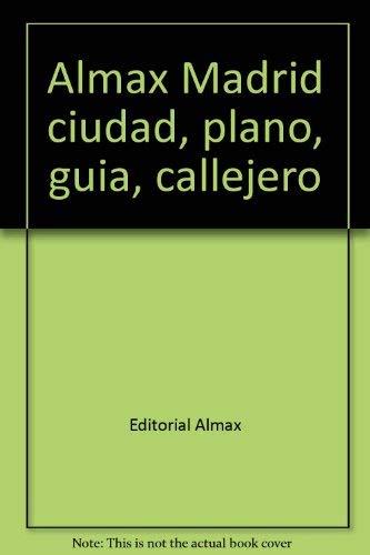 Almax Madrid ciudad, plano, guia, callejero (Spanish: Editorial Almax