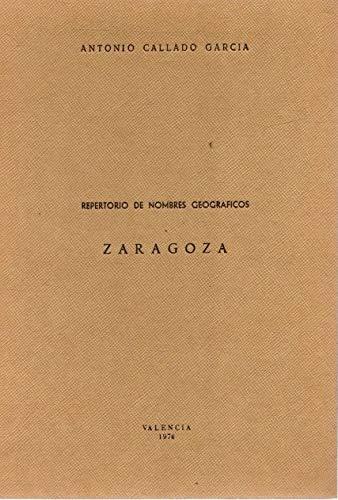 9788470130625: Zaragoza (Repertorio de nombres geográficos) (Spanish Edition)