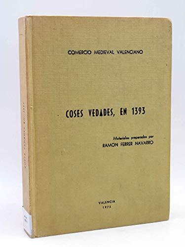 9788470130755: Coses vedades, en 1393 (Comercio medieval valenciano)