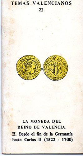 9788470130946: TEMAS VALENCIANOS 21. LA MONEDA DEL REINO DE VALENCIA. II, DESDE EL FIN DE LA GERMANIA HASTA CARLOS II.