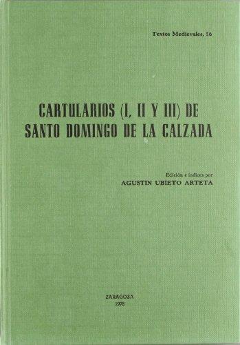 Cartularios (I, II Y III) De Santo Domingo De La Calzada: Ubieto Arteta, Agustin;Catedral (Santo ...
