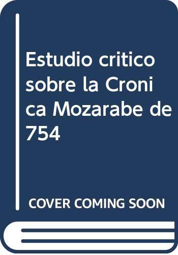 9788470131691: Estudio crítico sobre la Crónica mozárabe de 754 (Spanish Edition)