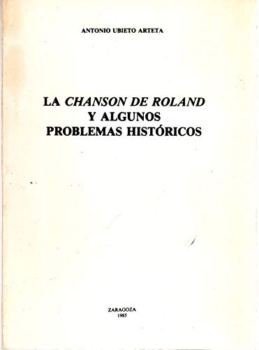 """9788470132124: La Chanson de Roland y algunos problemas històricos (Colección """"Obras de investigación"""") (Spanish Edition)"""