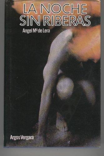 9788470174667: La noche sin riberas (Spanish Edition)