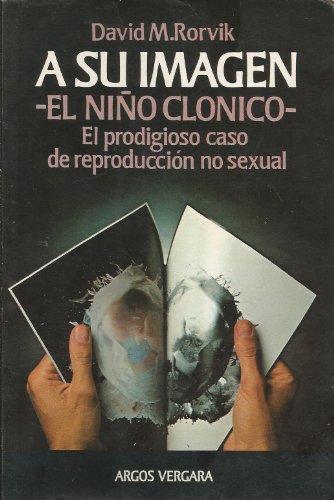 9788470175404: A SU IMAGEN - EL NIÑO CLONICO