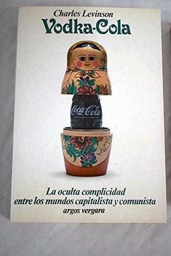 9788470176104: Vodka-Kola - La Oculta Complicidad Entre Los Mundos Comunista y Comunista (español)