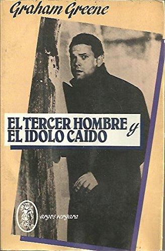 9788470178689: EL TERCER HOMBRE/ EL IDOLO CAIDO
