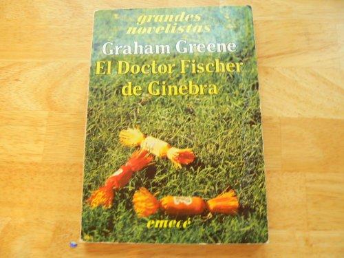 9788470178696: El Doctor Fischer De Ginebra o La Reunión De La Bomba