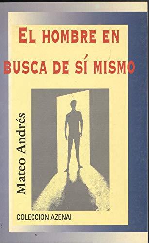 Hombre en busca en sí mismo, El.: Andrés, Mateo: