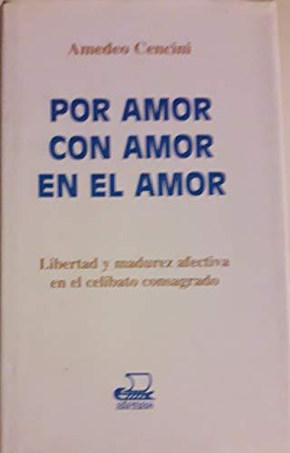 9788470204111: Por amor, con amor, en el amor