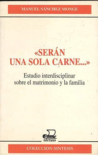 SERAN UNA SOLA CARNE, ESTUDIO INTERDICIPLINAR SOBRE: SANCHEZ MONGE, MANUEL