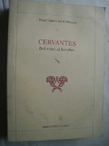 9788470301230: Cervantes, del mito al hombre