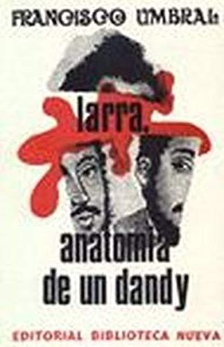 9788470302497: Larra, Anatomía De Un Dandy